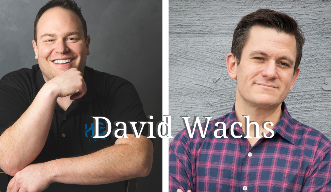 Episode 36: Building Technology to Build a Business with David Wachs